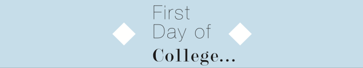 My First Day of College: A TrueTale